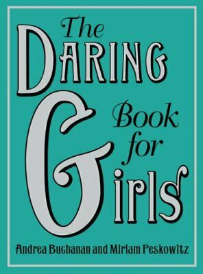 The Daring Book for Girls by Peskowitz, Miriam Hardback Book The Cheap Fast Free
