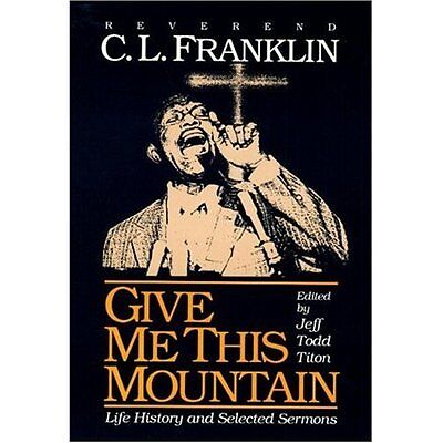 Give ME This Mountain: Life History and Selected Sermon - Paperback NEW Franklin