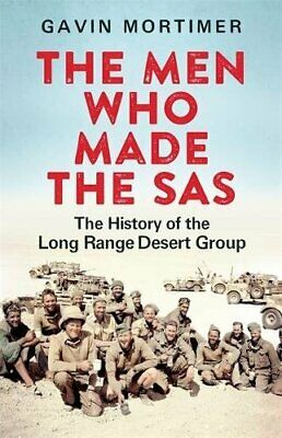 The Men Who Made the SAS: The History of the Long Range De... by Mortimer, Gavin