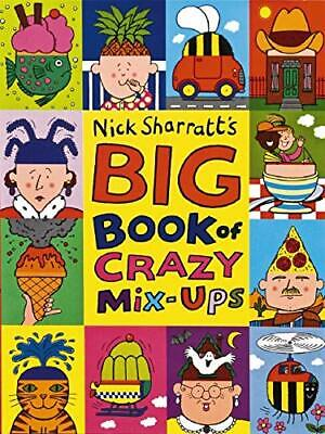The Big Book of Crazy Mix-Ups by Sharratt, Nick Hardback Book The Cheap Fast