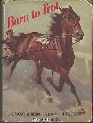 Born to Trot by Marguerite Henry Illustrated by Wesley Dennis with Dust Jacket