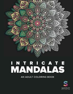 Intricate Mandalas: An Adult Coloring Book by Spectrum Coloring Paperback Book (