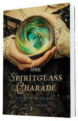 The Spiritglass Charade: A Stoker & Holmes Novel by Colleen Gleason (English) Pa