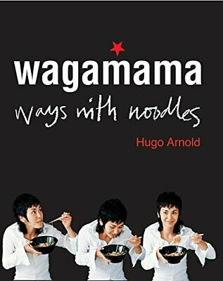 Wagamama: Ways With Noodles by Arnold, Hugo Paperback Book The Cheap Fast Free