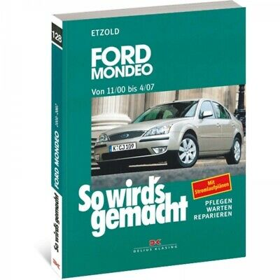 Ford Mondeo, Typ B4Y/B5Y/BWY (00-07) So wird's gemacht - Reparaturanleitung