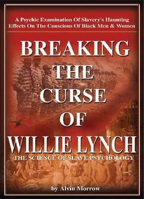 Breaking The Curse Of Willie Lynch - Alvin Morrow (Paperback) New