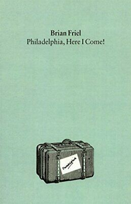 Philadelphia, Here I Come by Friel, Brian Paperback Book The Cheap Fast Free