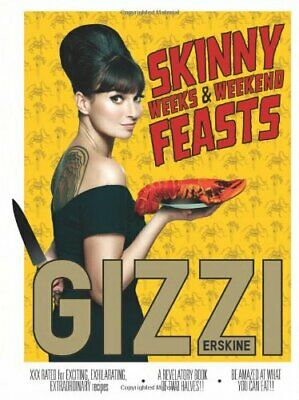 Skinny Weeks and Weekend Feasts by Gizzi Erskine Book The Cheap Fast Free Post
