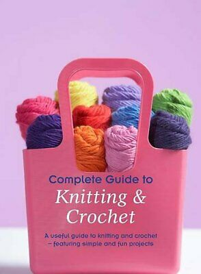 Complete Guide to Knitting & Crochet by NA Hardback Book The Cheap Fast Free