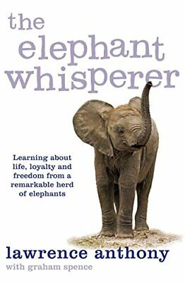 The Elephant Whisperer: Learning About Life, Loya... by Spence, Graham Paperback