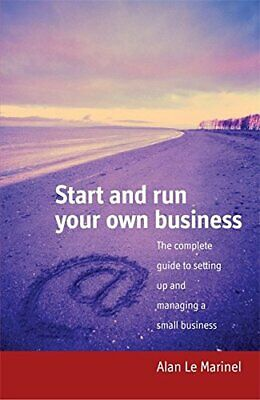 Start and run your own business: The Complete G... by Le Marinel, Alan Paperback