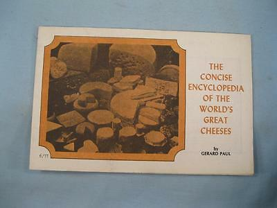The Concise Encyclopedia Of The Worlds Great Cheeses Vintage Cook Book 1973 (O2)