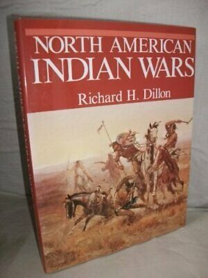 The North American Indian Wars by Dillon, Richard H. Hardback Book The Cheap