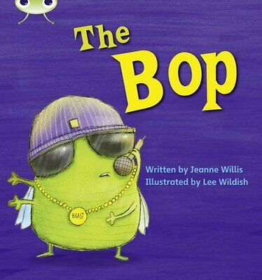 Bug Club Phonics Bug Set 05 The Bop by Willis, Jeanne Paperback Book The Cheap
