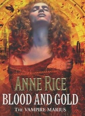 Blood and Gold: The Vampire Marius (The Vampire Chronicles), Rice, Anne Hardback