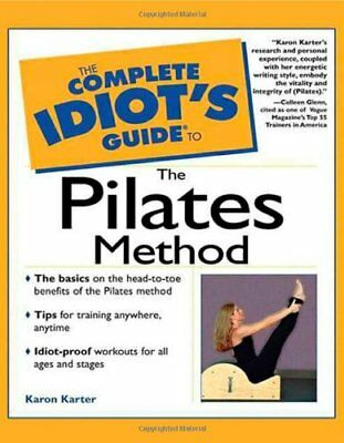 Complete Idiot's Guide to the Pilates Method (The ... by Karter, Karon Paperback