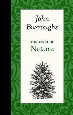 The Gospel of Nature by John Burroughs Hardcover Book (English)