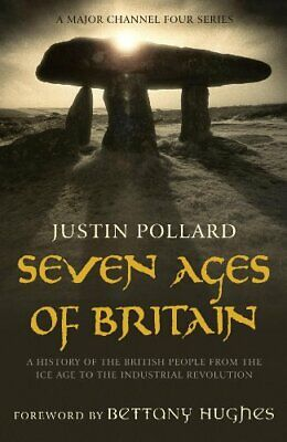 Seven Ages of Britain by Justin Pollard Hardback Book The Cheap Fast Free Post