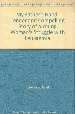 My Father's Hand: Tender and Compelling Story of ... by Davidson, Noel Paperback