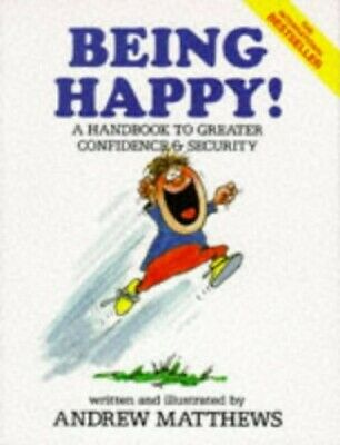 Being Happy!: A Handbook to Greater Confidence ... by Matthews, Andrew Paperback