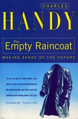 The Empty Raincoat: Making Sense of the Future by Handy, Charles Paperback Book