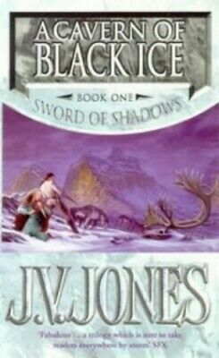 A Cavern Of Black Ice: Book 1 of the Sword of Shadows by Jones, J. V. Paperback