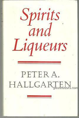 Spirits and Liqueurs by Peter Hallgarten 1979 1st edition with Dust Jacket