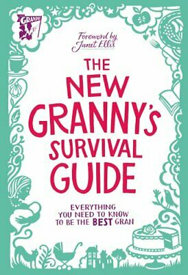 The New Granny's Survival Guide: Everything you need to know to b... by Gransnet