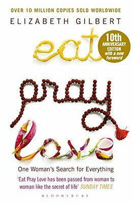 Eat Pray Love: One Woman's Search for Everything by Gilbert, Elizabeth Book The