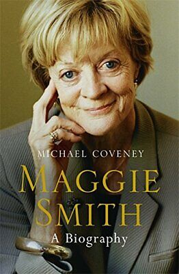 Maggie Smith: A Biography by Coveney, Michael Book The Cheap Fast Free Post