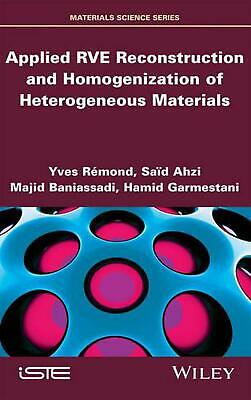 Applied Rve Reconstruction and Homogenization of Heterogeneous Materials by Yves