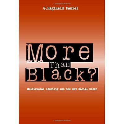 More than Black?: Multiracial Identity and the New Raci - Paperback NEW Daniel G