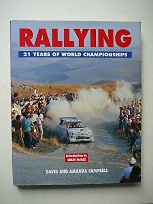 Motor Rally: 21 Years of Champions, Skills and D... by Campbell, Amanda Hardback