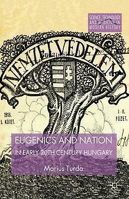 Eugenics and Nation in Early 20th Century Hungary by Marius Turda (English) Pape