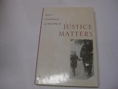 Justice Matters: Legacies of the Holocaust and World War II by Mona Sue Weissmar