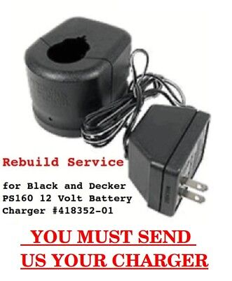 REBUILD SERVICE for Black and Decker PS160 12 Volt Battery Charger 418352-01
