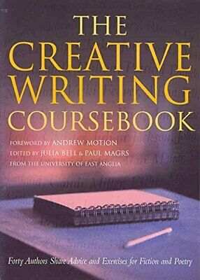 The Creative Writing Coursebook: Forty Five Autho... by Motion, Andrew Paperback