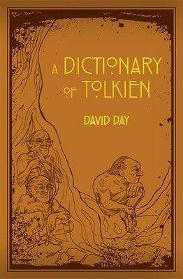 A Dictionary of Tolkien (Flexibound), 9780753728277 By David Day