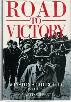 Churchill, Winston S.: Road to Victory, 1941-45 v... by Gilbert, Martin Hardback