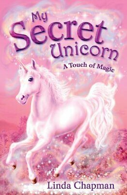 My Secret Unicorn: A Touch of Magic by Chapman, Linda Paperback Book The Cheap