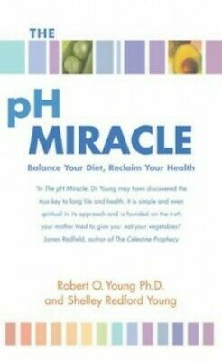 The Ph Miracle: Balance Your Diet, Reclaim Your... by Young, Robert O. Paperback