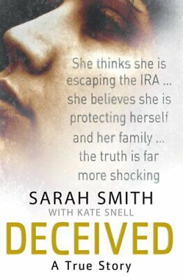 Deceived: A True Story by Sarah Smith Hardback Book The Cheap Fast Free Post