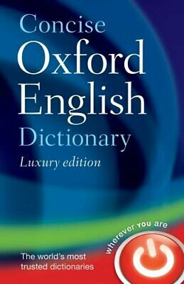 Concise Oxford English Dictionary: Luxury Edi... by Oxford Dictionaries Hardback
