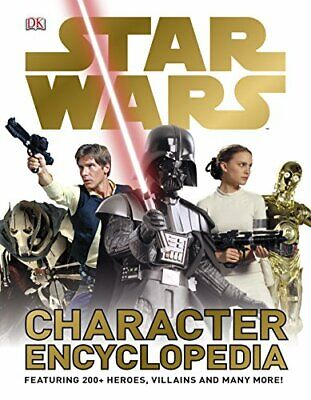 Star Wars Character Encyclopedia by DK Hardback Book The Cheap Fast Free Post
