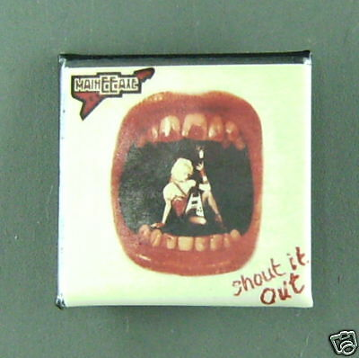 RARE VINTAGE MainEEaxe shout it out BUTTON PIN