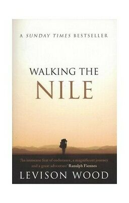 Walking the Nile by Wood, Levison Book The Cheap Fast Free Post