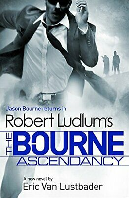 Robert Ludlum's The Bourne Ascendancy (Bourne 12) by Eric Van Lustbader Book The