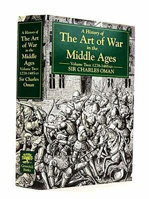 A History of the Art of War in the Middle Ages:... by Oman, Sir Charles Hardback