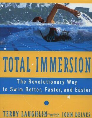 Total Immersion: The Revolutionary Way to Swim Bett... by Delves, John Paperback