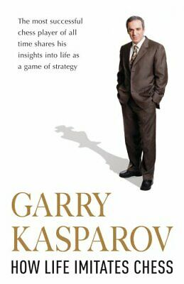 How Life Imitates Chess by Kasparov, Garry Hardback Book The Cheap Fast Free